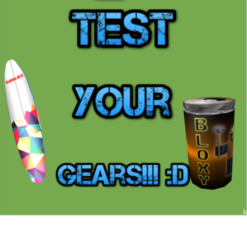 Test Your Gears!